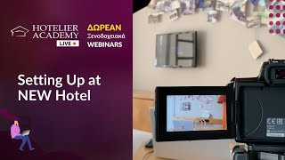 Setting Up at NEW Hotel | Hotelier Academy Live Free Webinars Οκτώβριος 2020