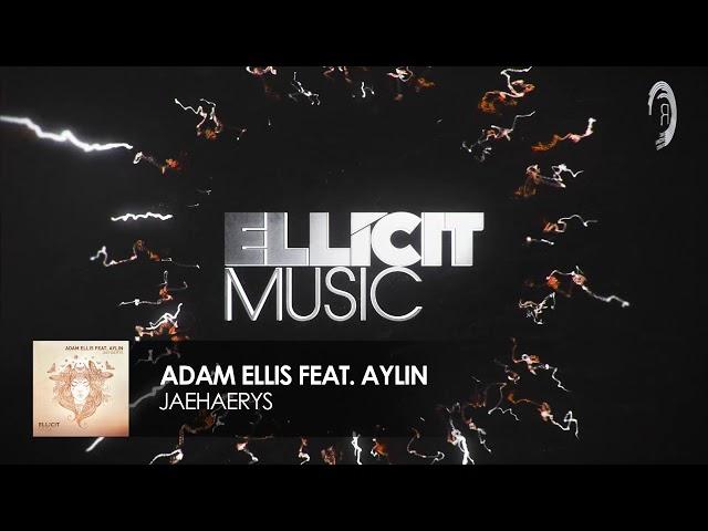 Adam Ellis feat. Aylin - Jaehaerys (Ellicit Music)
