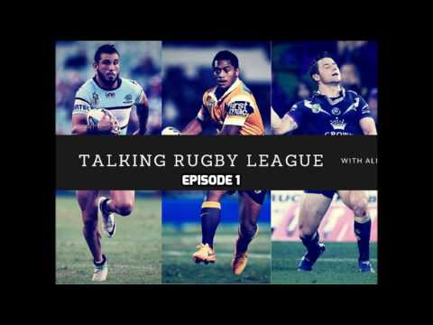 Podcast: Talking Rugby League with Ali Episode 1