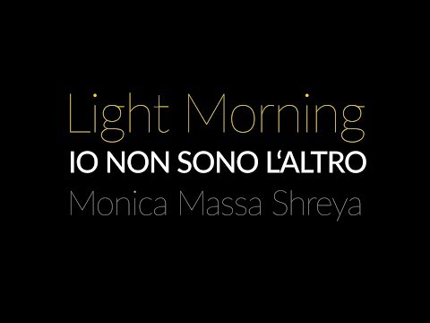 Io Non Sono l'Altro – Light Morning