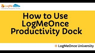 LogMeOnce Password Manager V6.0 : How to use LogMeOnce Productivity Dock
