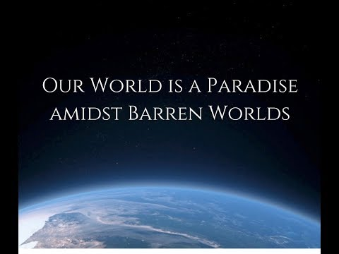 Our World is a Paradise amidst Barren Worlds