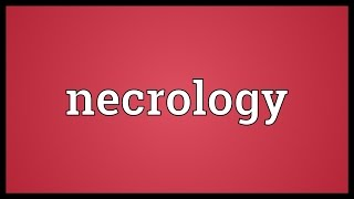 Necrology Meaning