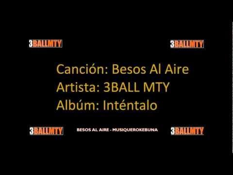 Besos Al Aire - 3BallMTY (Letra)