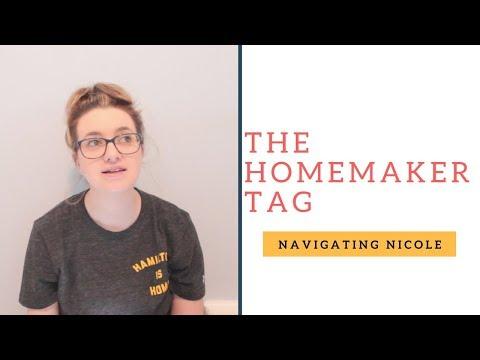The Homemaker Tag | Navigating Nicole | 2018