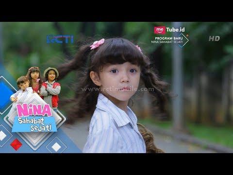 NINA SAHABAT SEJATI - Nina Kenapa Yaa [6 Jun 2018]