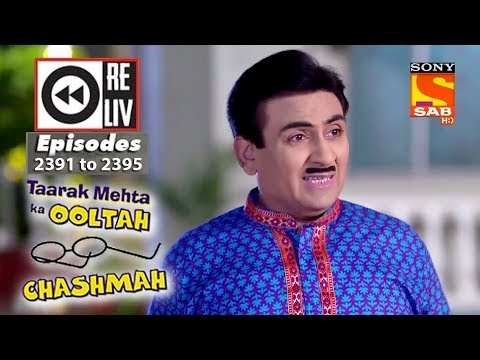 Weekly Reliv – Taarak Mehta Ka Ooltah Chashmah – 29th Jan  to 2nd Feb 2018 – Episode 2391 to 2