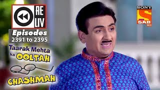 Weekly Reliv - Taarak Mehta Ka Ooltah Chashmah - 29th Jan  to 2nd Feb 2018 - Episode 2391 to 2