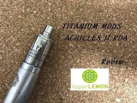 MTL RDAの最高峰!!【VAPE】TITANIUM MODS ACHILLES II RDA【レビュー】