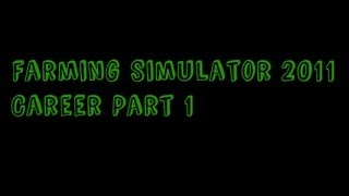 Career Part 1 Brook Lodge Farm Dlc2 Farming simulator 2011