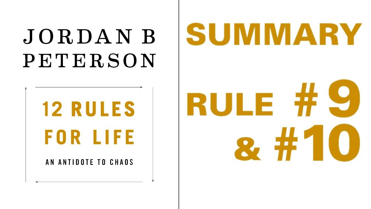 Jordan Peterson - 12 Rules for Life - Rule #9 and #10 Summary - YouTube