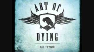 Art Of Dying - Die Trying