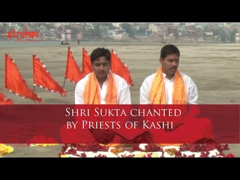 Shri Sukta chanted by Priests of Kashi