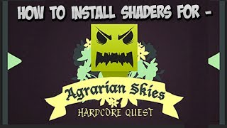How To Install The Shaders Mod & Optifine For Agrarian Skies!