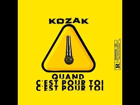 kozak - Quand c'est pour toi c'est pour toi