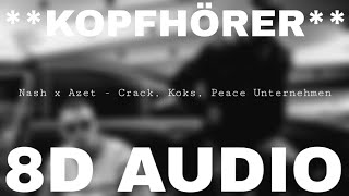 Nash & Azet - Crack, Koks, Piece Unternehmen (8D AUDIO) **KOPFHÖRER**