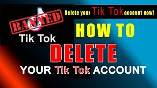 How To Delete Tik Tok Account 2019 April 18: Tik Tok banned Delete Now!