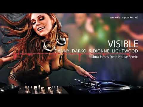Danny Darko - Visible (Joshua James Deep House Remix) ft Dionne Lightwood