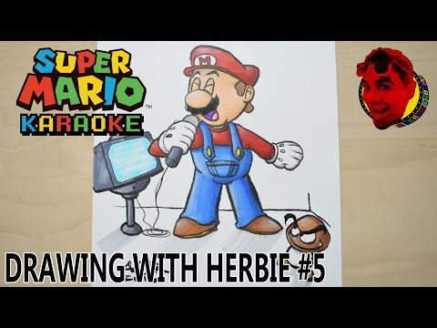"(Drawing with Herbie #5) Super Mario ""Karaoke""!"