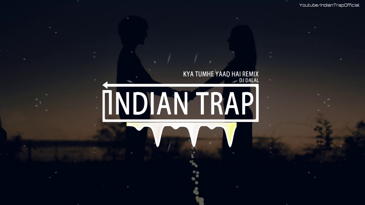 Kya Tumhe Yaad Hai (Remix) | Latest Dj Remix Songs 2019 | Indian Trap