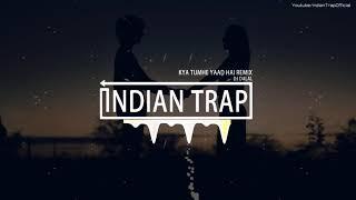 Kya Tumhe Yaad Hai (Remix)   Latest Dj Remix Songs 2019   Indian Trap