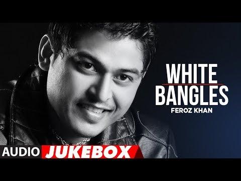 White Bangles Feroz Khan full sgs