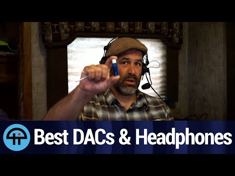 The Best DACs & Headphones You Can Buy