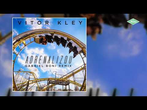 Vitor Kley - Adrenalizou Gabriel Boni Remix