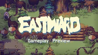 Eastward - Gameplay Preview