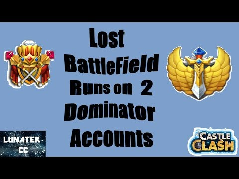 Lost Battlefield Runs On My 2 Dominator Accounts  Castle Clash CC