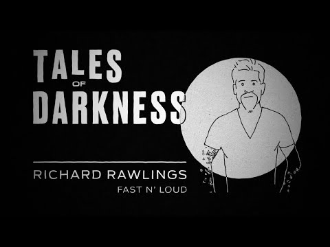 Tales of Darkness: Fast N' Loud's Richard Rawlings