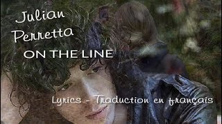 Julian Perretta - On The Line  (Lyrics, Paroles, Traduction en français)