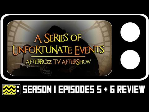 Series Of Unfortunate Events Season 1 Episodes 5 & 6 w K. Todd Freeman  AfterBuzz TV