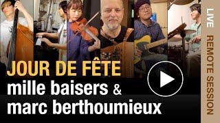 Jour de Fête – Mille Baisers & Marc Berthoumieux