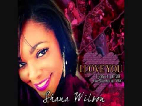 Shana Wilson - lord give me you