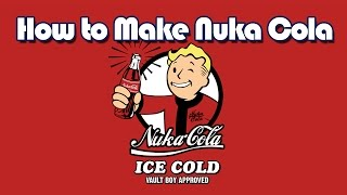 How to Make Nuka Cola