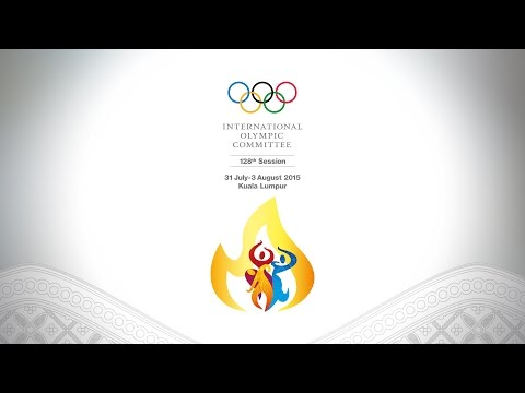 Day 2 - 128th IOC Session, Kuala Lumpur