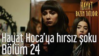 Hayat Bazen Tatlıdır 24. Bölüm - Hayat Hoca'ya Hırsız Şoku