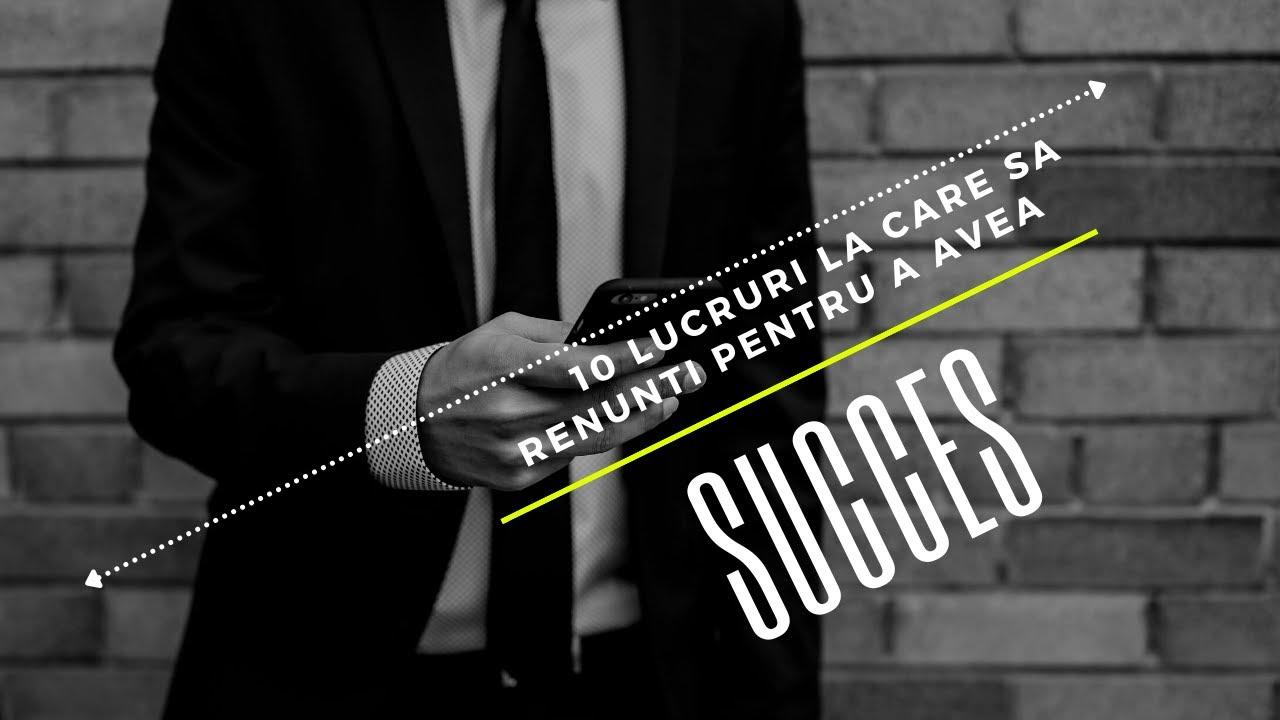 Primele 10 lucruri la care trebuie sa renunti pentru a avea *succes