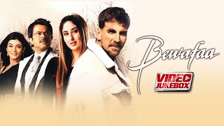 Bewafaa Movie (Video Jukebox) | Akshay Kumar | Anil Kapoor | Kareena Kapoor | Sushmita Sen | Tips