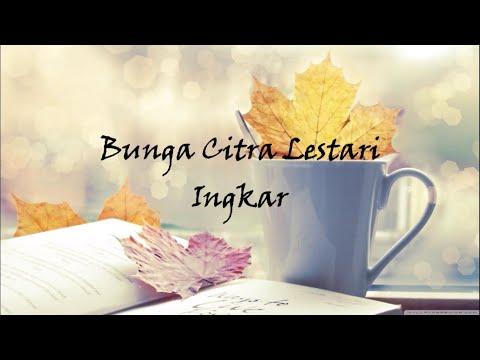 Bunga Citra Lestari - Ingkar Lirik