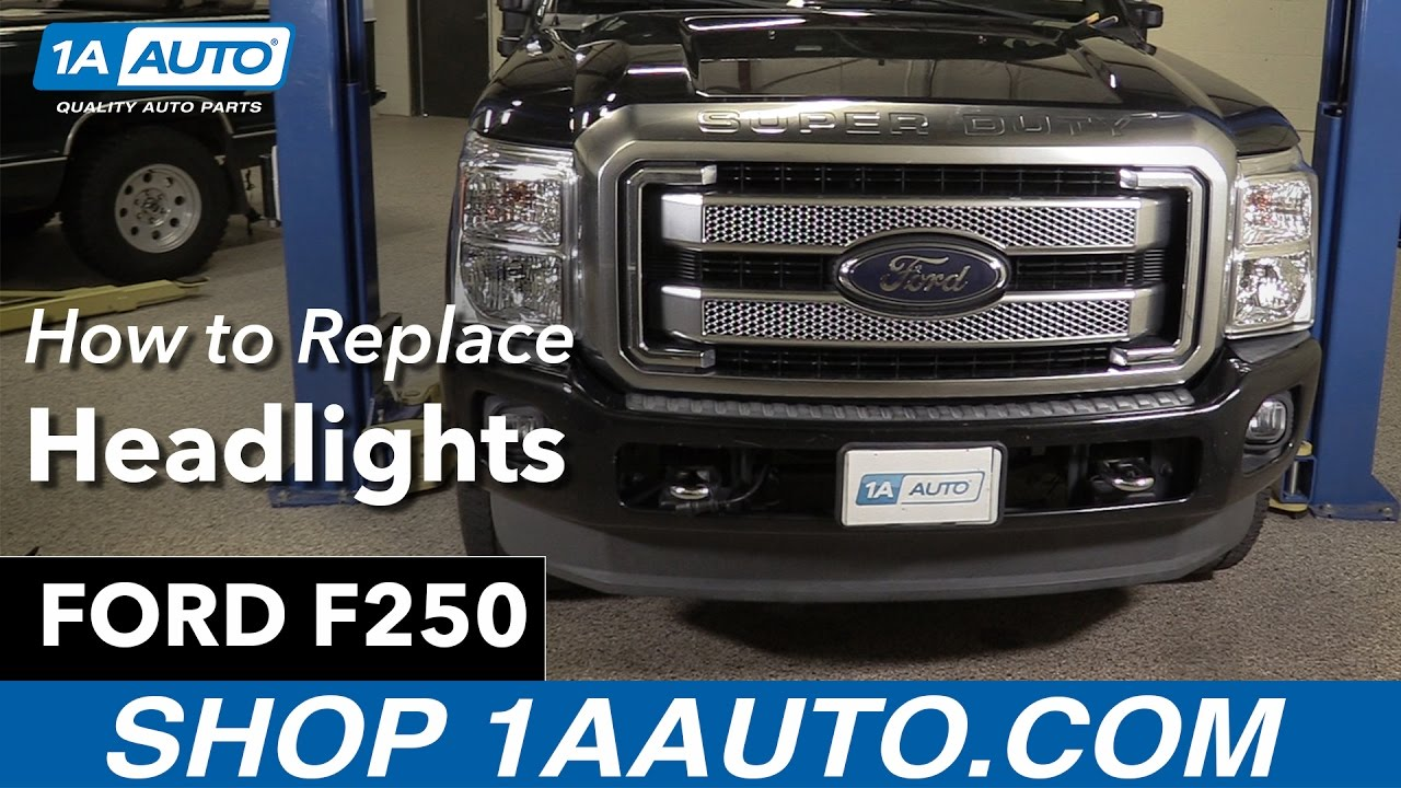 How To Replace Install Headlights 13 Ford F250