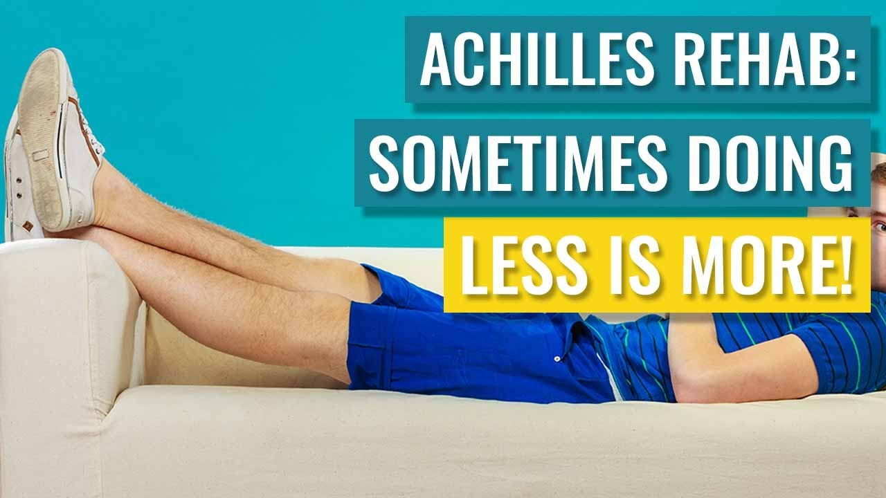 Achilles Rehab - Sometimes Less Is More! - YouTube