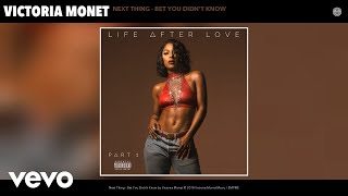 Смотреть клип Victoria Monet - Next Thing - Bet You Didn't Know (Audio)