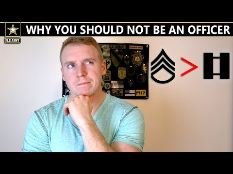 Why You Should ENLIST And NOT Be An Officer