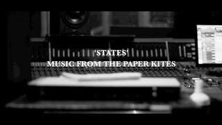 The Paper Kites  - States (Album Trailer)