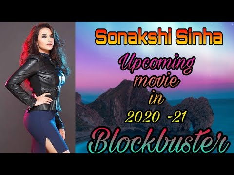 Sonakshi Sinha Upcoming Movies List in 2020 – 2021 | Bhuj the pride of India | Crazy Hum |