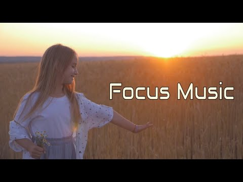 Focus Music for Studying, Concentration Music to Boost Focus and Alertness