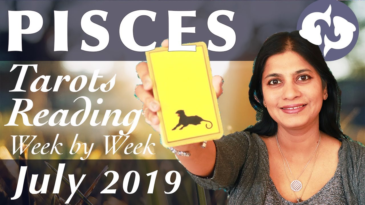 PISCES July 2019 Tarot reading forecast