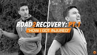 "VLOG: Road2Recovery - Episode 1 ""How I Got Injured"""